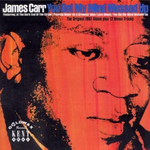 You Got My Mind - James Carr - Musik - KENT - 0029667221122 - August 5, 2002