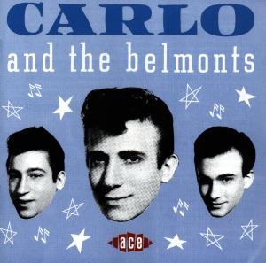 Carlo & The Belmonts - Carlo & The Belmonts - Musik - ACE - 0029667125123 - March 30, 1998