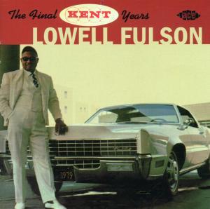 Final Kent Years - Lowell Fulson - Musik - ACE - 0029667183123 - January 31, 2002