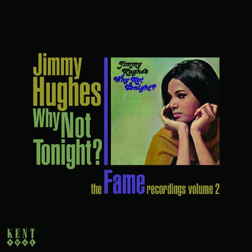 Why Not Tonight? The Fame Recordings Volume 2 - Jimmy Hughes - Musik - KENT SOUL - 0029667233125 - February 15, 2010
