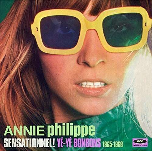 Sensationnel! - Annie Philippe - Musik - ACE - 0029667070126 - February 26, 2015