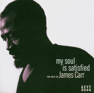 My Soul is Satisfied: the Best of the Re - Carr James - Musik - Kent - 0029667223126 - April 26, 2004