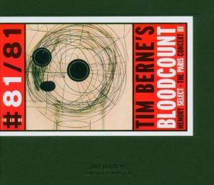 Bloodcount: Memory Select Paris Concert 3 - Tim Berne - Musik - WINTER & WINTER - 0025091908127 - October 11, 2005