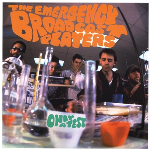 Only a Test - Emergency Broadcast Players - Musik - CD Baby - 0029817300127 - June 9, 2009