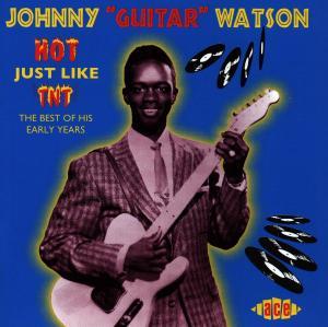 Hot Just Like Tnt - Johnny -Guitar- Watson - Musik - ACE - 0029667162128 - September 30, 1996