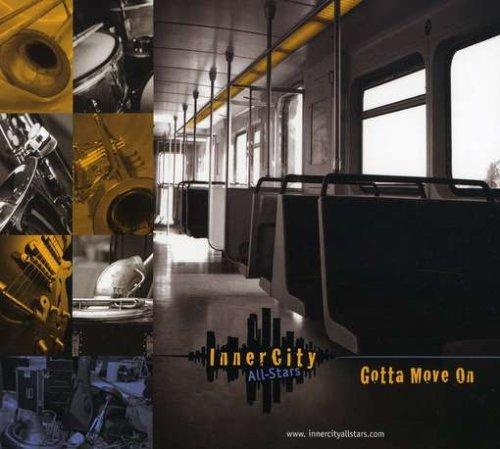 Gotta Move on - Inner City All Stars - Musik - M&N Records - 0753725004128 - November 27, 2007