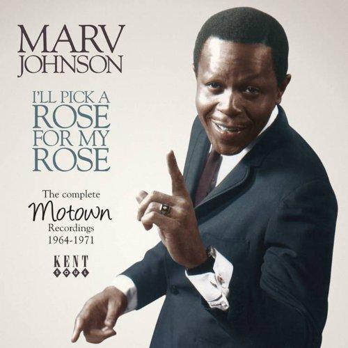 I'll Pick A Rose For My Rose - Marv Johnson - Musik - KENT SOUL - 0029667235129 - April 28, 2011