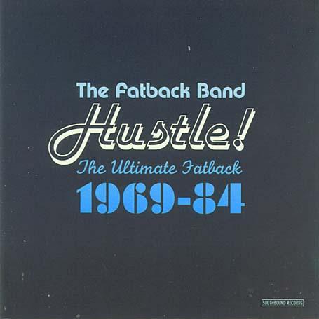 Hustle ! The Ultimate Fatback 1969-84 - Fatback Band - Musik - ACE RECORDS - 0029667714129 - July 5, 2004