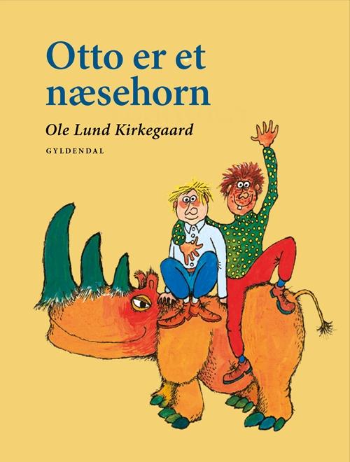 Ole Lund Kirkegaards Klassikere: Otto er et næsehorn - Ole Lund Kirkegaard - Bøger - Gyldendal - 9788702158137 - November 20, 2014