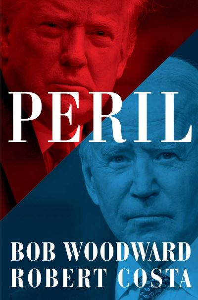 Peril - Bob Woodward & Robert Costa - Bøger - Simon & Schuster Ltd - 9781398512146 - September 21, 2021
