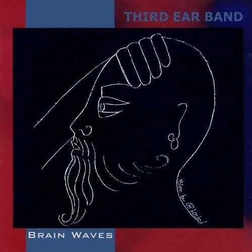 Brain Waves - Third Ear Band - Musik - GONZO CIRCUS - 5056083200153 - October 20, 2017