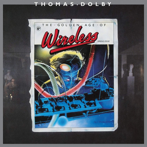 Golden Age Of Wireless - Thomas Dolby - Musik - ECHO LABEL LIMITED - 4050538507157 - November 29, 2019