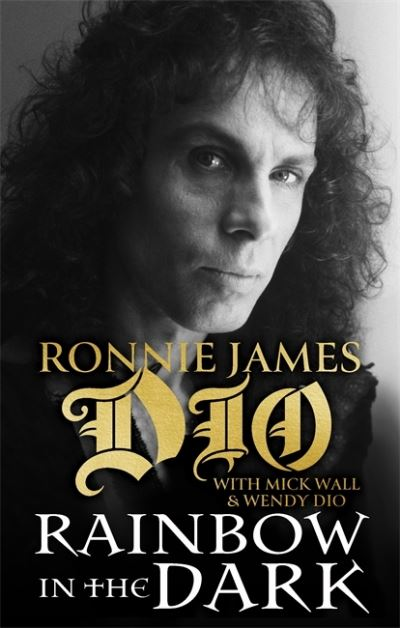 Rainbow in the Dark: The Autobiography - Ronnie James Dio - Bøger - Little, Brown Book Group - 9781472135162 - July 27, 2021