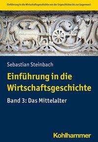 Einführung in die Wirtschafts - Steinbach - Bøger -  - 9783170367166 - February 24, 2021