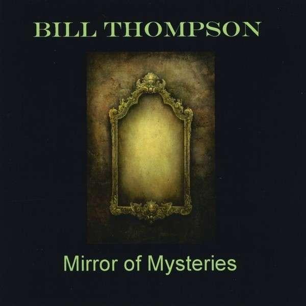 Mirror of Mysteries - Bill Thompson - Musik - CD Baby - 0029882563168 - June 20, 2013