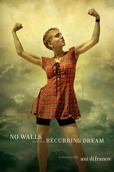 No Walls And The Recurring Dream: A Memoir - Ani DiFranco - Bøger - Prentice Hall Press - 9780735225176 - May 7, 2019