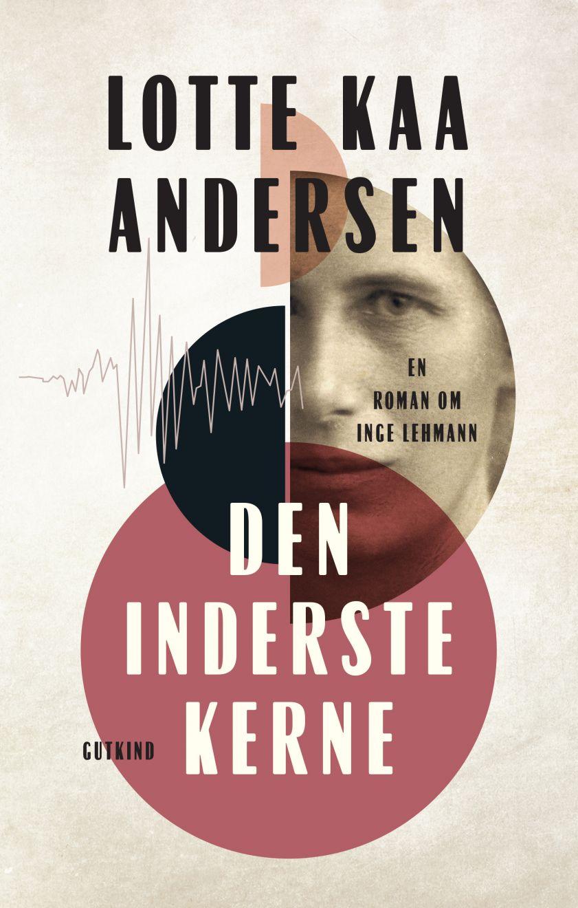 Den inderste kerne - Lotte Kaa Andersen - Bøger - Gutkind - 9788743401179 - May 11, 2021