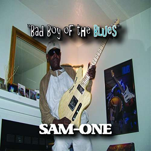 Bad Boy of the Blues - Sam-one - Musik - Sam-One Music - 0029882567180 - April 8, 2014