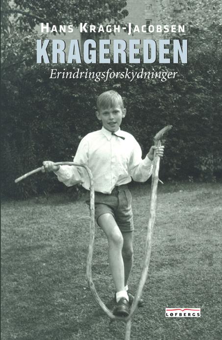 Kragereden - Hans Kragh-Jacobsen - Bøger - Løfbergs Forlag - 9788792772183 - August 6, 2021