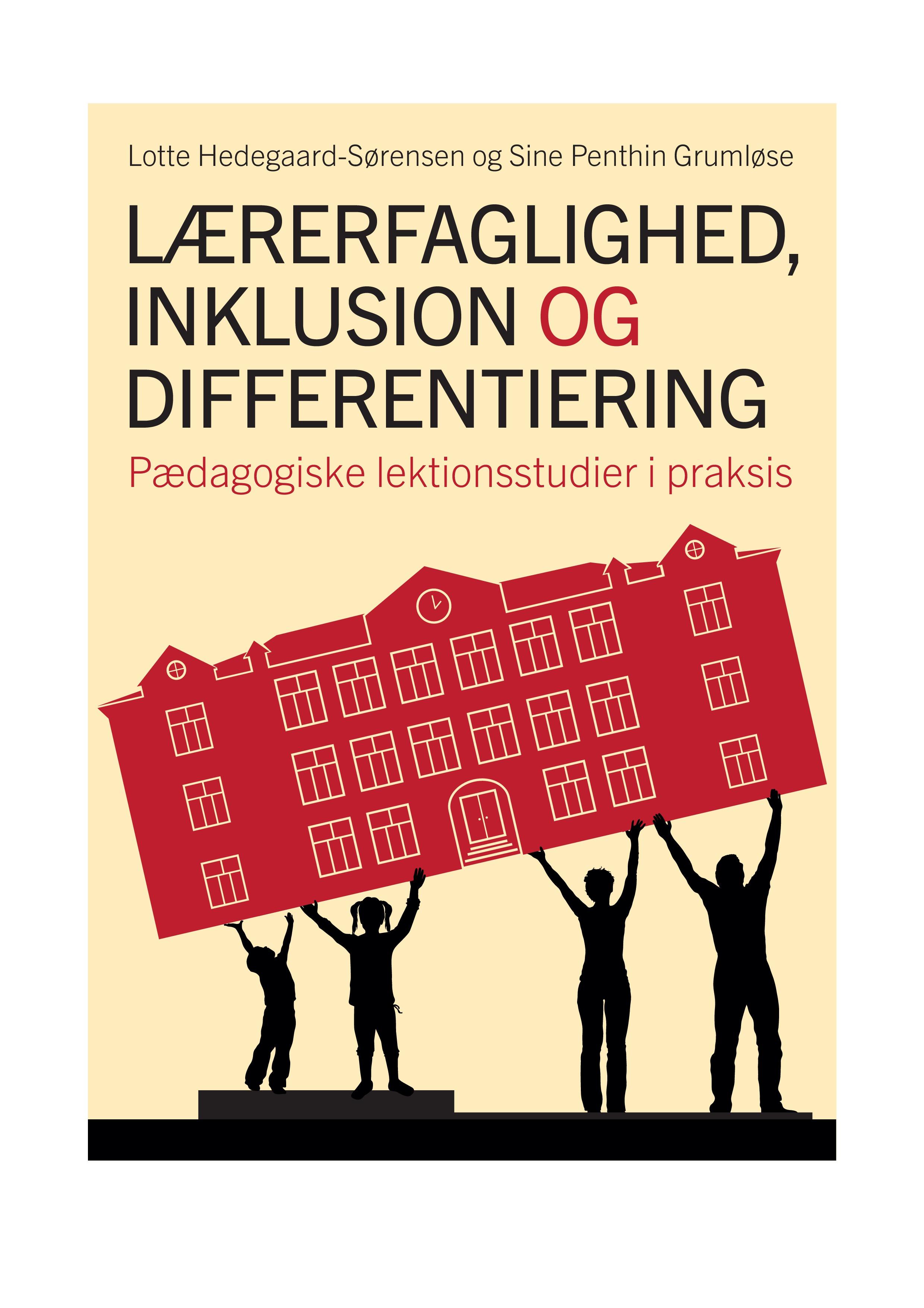 Lærerfaglighed, inklusion og differentiering - Sine Penthin Grumløse Lotte Hedegaard-Sørensen - Bøger - Samfundslitteratur - 9788759322192 - April 1, 2016