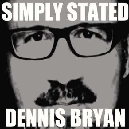 Simply Stated - Dennis Bryan - Musik - DB Music - 0029882563199 - June 23, 2013