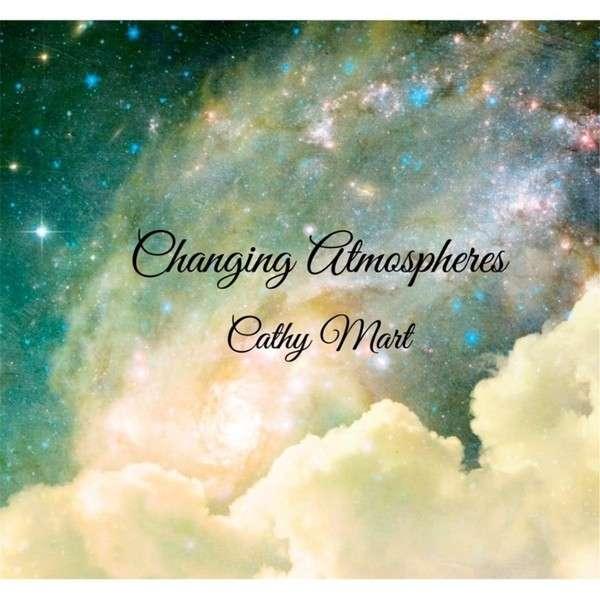 Changing Atmospheres - Cathy Mart - Musik -  - 0029882562208 - April 29, 2013