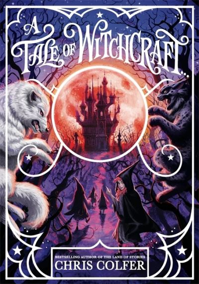 A Tale of Magic: A Tale of Witchcraft - A Tale of Magic - Chris Colfer - Bøger - Hachette Children's Group - 9781510202214 - August 5, 2021
