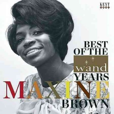 Best Of The Wand Years - Maxine Brown - Musik - KENT - 0029667231220 - February 23, 2009