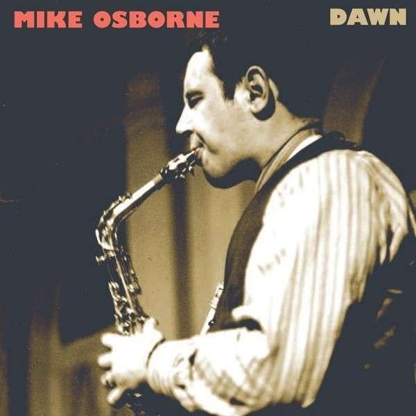 Dawn - Mike Osborne - Musik - CUNEIFORM REC - 0045775039220 - February 3, 2015