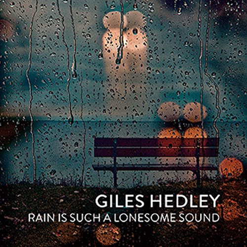 Rain Is Such A Lonesome Sound - Giles Hedley - Musik - GILES HEDLEY - 0029667071222 - April 2, 2015