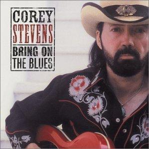 Bring on the Blues - Corey Stevens - Musik - COREY - 0030206131222 - November 15, 2006