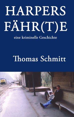 Harpers Fahr (T)e - Thomas Schmitt - Bøger - Books On Demand - 9783833407222 - September 9, 2004