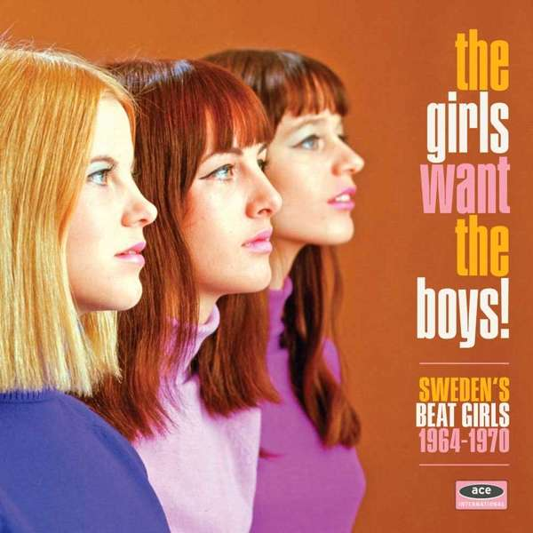 The Girls Want The Boys! Swedish Beat Girls 1964-1970 - Various Artists - Musik - ACE RECORDS - 0029667077224 - November 11, 2016