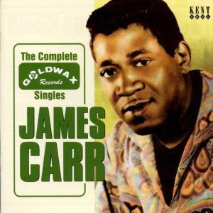 Complete Goldwax Singles - James Carr - Musik - KENT - 0029667220224 - November 15, 2001