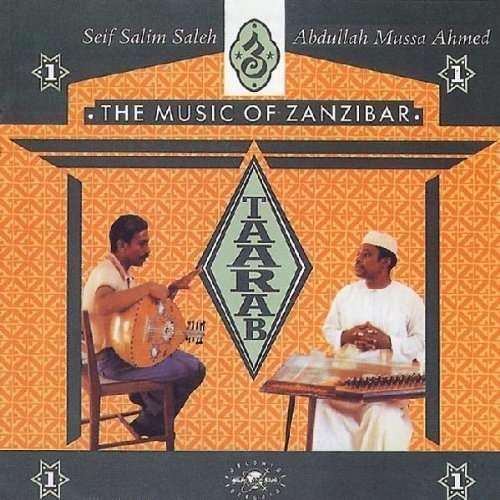 Taarab 1: the Music of Zanzibar - Abdullah Ahmed / Seif Saleh - Musik - Glodestyle - 0029667303224 - September 27, 1999