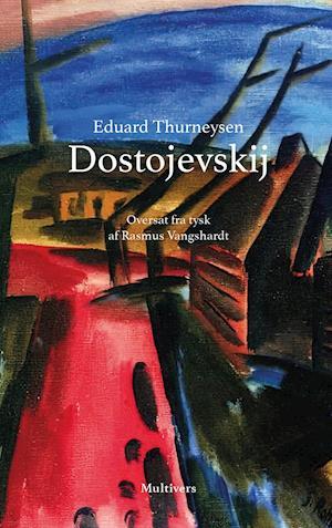 Dostojevskij - Eduard Thurneysen - Bøger - Multivers - 9788779173224 - June 11, 2021