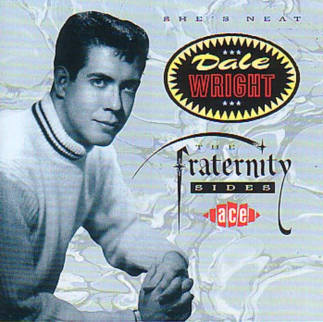 She's Neat: the Fraternity Sid - Dale Wright - Musik - ACE - 0029667140225 - February 25, 2002