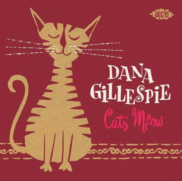 Cats' Meow - Dana Gillespie - Musik - ACE - 0029667060226 - July 31, 2014
