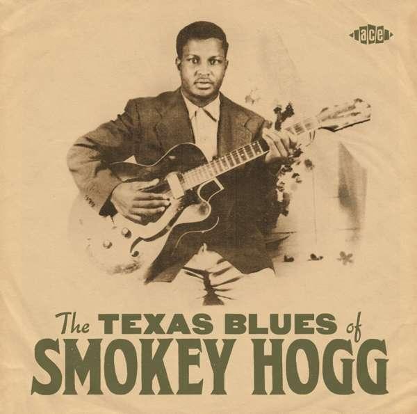 The Texas Blues Of Smokey Hogg - Smokey Hogg - Musik - ACE - 0029667101226 - January 29, 2021