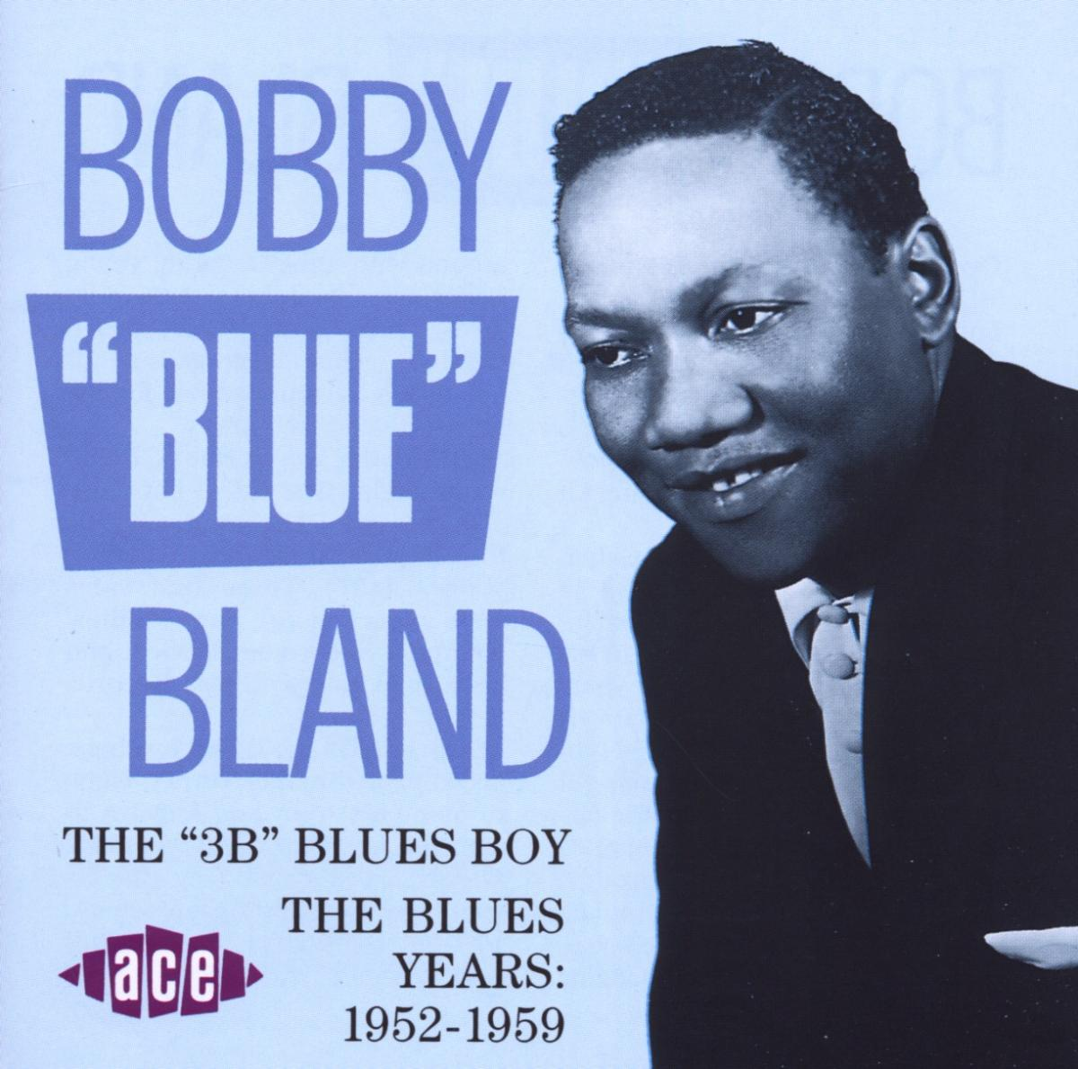 3BS Blues Boy - Bobby Blue Bland - Musik - ACE RECORDS - 0029667130226 - December 31, 1993