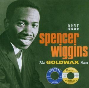 Goldwax Years - Wiggins Spencer - Musik - KENT - 0029667226226 - April 3, 2006