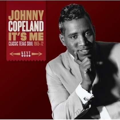It's Me - Classic Texas Soul 1965-1972 - Copeland Johnny - Musik - Ace - 0029667239226 - April 29, 2013