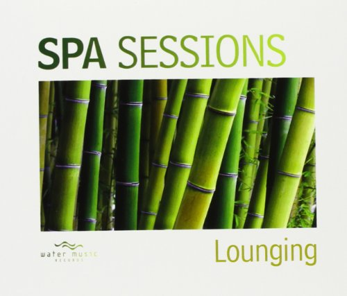 Spa Sessions: Lounging - V/A - Musik - WATER MUSIC INC. - 0030206063226 - July 28, 2008