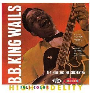 Wails - B.b. King - Musik - ACE RECORDS - 0029667188227 - May 5, 2003