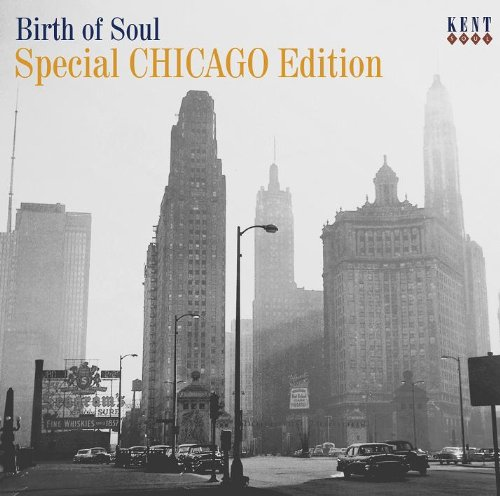 Birth Of Soul - Special Chicago Edition - Various Artists - Musik - KENT - 0029667232227 - October 19, 2009