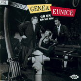 Go on Ko Ko Mo! - Gene & Eunice - Musik - Ace - 0029667181228 - July 30, 2001