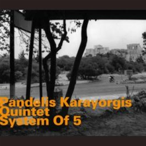 System of 5 - Pandelis -Quartet Karayorgis - Musik - HATOLOGY - 0752156068228 - March 21, 2011