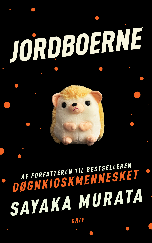 Jordboerne - Sayaka Murata - Bøger - Grif - 9788793980228 - September 17, 2021