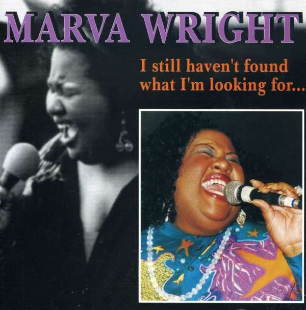 I Still Haven't Found What I'm... - Marva Wright - Musik - AIM - 0752211500229 - March 28, 2008