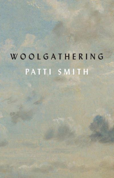 Woolgathering - Patti Smith - Bøger - W W NORTON - 9780811231251 - November 3, 2021